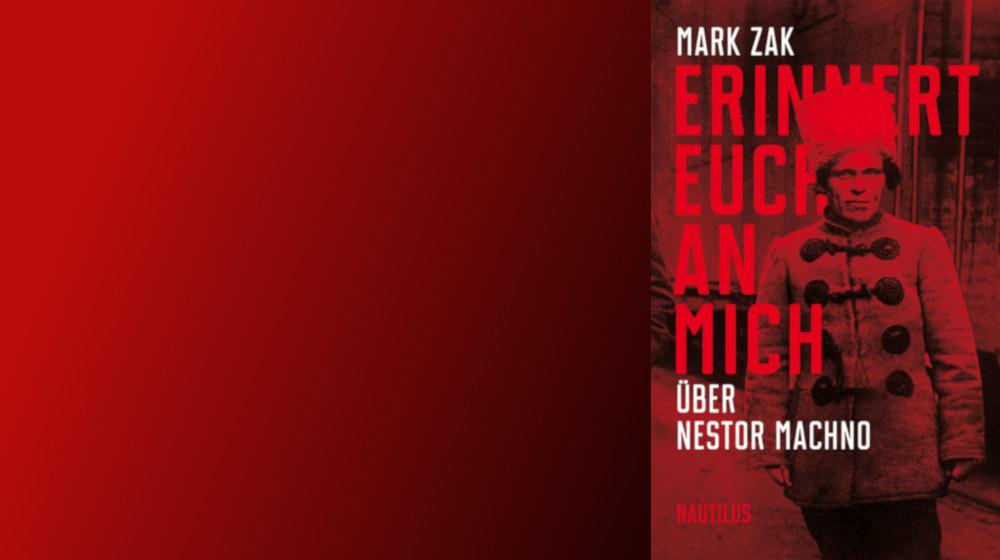 Nestor Machno – Zwischen Anarchie und Gewalt