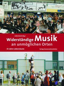 """Cover des Buches """"Widerständige Musik an unmöglichen Orten"""""""