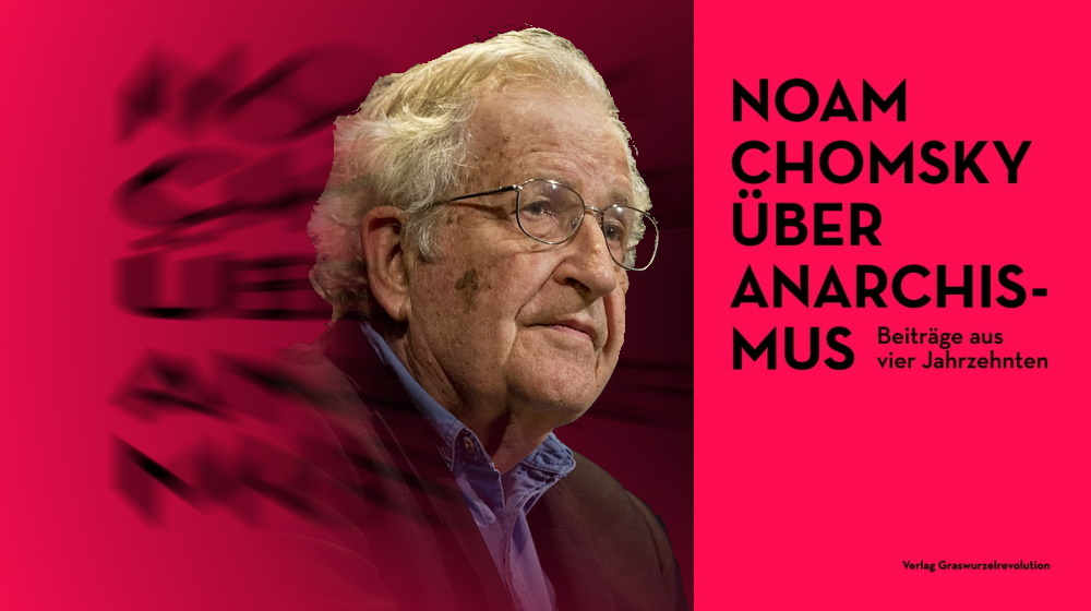 Chomskys Umsetzung anarchistischer Ideen